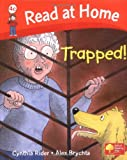 Cynthia Rider Read at Home: More Level 4c: Trapped! (Read at Home Level 4c)