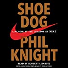 Shoe Dog: A Memoir by the Creator of Nike Audiobook by Phil Knight Narrated by Norbert Leo Butz, Phil Knight