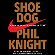 Shoe Dog: A Memoir by the Creator of Nike | [Phil Knight]