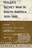 img - for Hitler's Secret War in South America, 1939--1945: German Military Espionage and Allied Counterespionage in Brazil book / textbook / text book