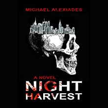 Night Harvest: A Novel (       UNABRIDGED) by Michael Alexiades Narrated by Dennis Holland
