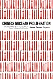 "Susan Turner Haynes, ""Chinese Nuclear Proliferation: How Global Politics is Transforming China's Weapons Buildup and Modernization"" (Potomac Books, 2016)"