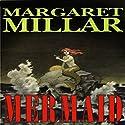 Mermaid Audiobook by Margaret Millar Narrated by Paul Boehmer