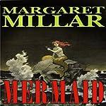 Mermaid   Margaret Millar