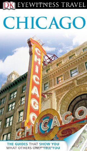 Dk Eyewitness Travel Guide: Chicago (Eyewitness Travel Guides)