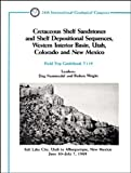 img - for Cretaceous Shelf Sandstones and Shelf Depositional Sequences, Western Interior Basin, Utah and New Mexico No. T119 book / textbook / text book