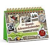Der Bastel-Adventskalender: 24 zauberhafte Geschenke zum Selbermachen
