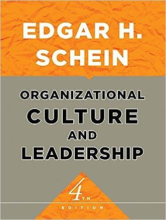 Organizational Culture and Leadership (The Jossey-Bass Business & Management Series) written by Edgar H. Schein