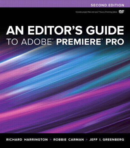 An Editor's Guide to Adobe Premiere Pro (2nd Edition) PDF