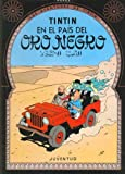 Tintin En El Pais del Oro Negro - Tapa Dura (Spanish Edition)