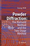 img - for Powder Diffraction: The Rietveld Method and the Two Stage Method to Determine and Refine Crystal Structures from Powder Diffraction Data book / textbook / text book