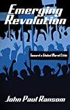 img - for Emerging Revolution: Toward a Global Moral Ethic book / textbook / text book