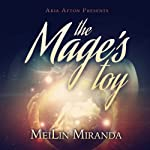 The Mage's Toy (Aria Afton Presents) | MeiLin Miranda