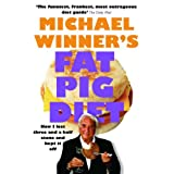 Fat Pig Diet: How I Lost Three & a Half Stone and Kept It Offby Michael Winner