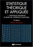 Statistique thorique et applique : Tome 1, Statistique descriptive et bases de l'infrence statistique