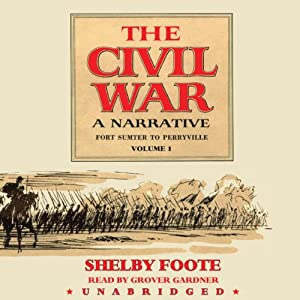 The Civil War: A Narrative, Volume I, Fort Sumter to Perryville | [Shelby Foote, Ken Burns (introduction)]