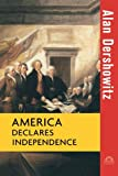 America Declares Independence (0471264822) by Dershowitz, Alan