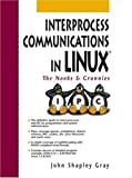 img - for Interprocess Communications in Linux: The Nooks and Crannies book / textbook / text book