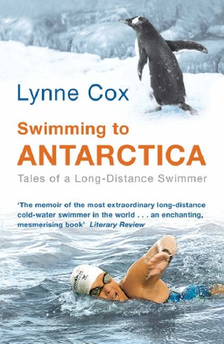 Swimming to Antarctica: Tales of a Long Distance Swimmer