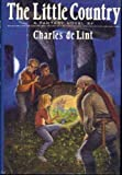 The Little Country (0688103669) by Charles de Lint