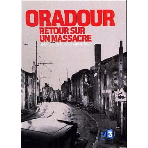 [FS] Oradour, Retour Sur Un Massacre [DVDRiP-FR]