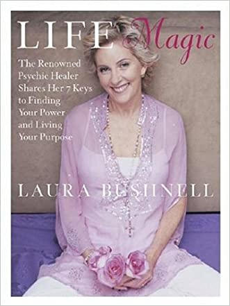 Life Magic: The Reknowned Psychic Healer Shares the 7 Keys to Finding Your Power and Living Your Purpose