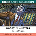 Strong Poison (Dramatised) Audiobook by Dorothy L. Sayers Narrated by Ian Carmichael