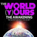 The World Is Yours - The Awakening: The Secrets Behind 'The Secret' | Kurtis Lee Thomas