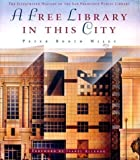 img - for A Free Library in This City: The Illustrated History of the San Francisco Public Library by Peter Booth Wiley (1996-05-04) book / textbook / text book