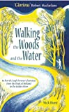 Nick Hunt Walking the Woods and the Water: In Patrick Leigh Fermor's footsteps from the Hook of Holland to the Golden Horn