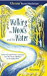 Walking the Woods and the Water: In P...