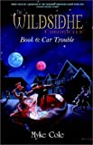 The Wildsidhe Chronicles: Book 6: Car Trouble