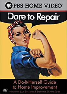 Dare to Repair - Do It Herself Guide to Home Improvement