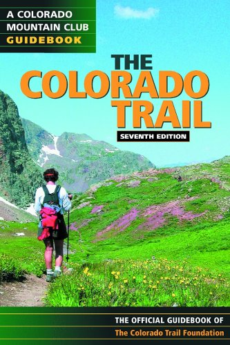 Colorado Trail The Official Guidebook