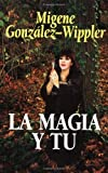 La magia y tu (Spanish Edition) (1567183328) by González-Wippler, Migene