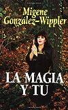 La magia y tu (Spanish Edition) (1567183328) by González-Wippler, Migene