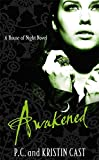 Awakened: Number 8 in series (House of Night)