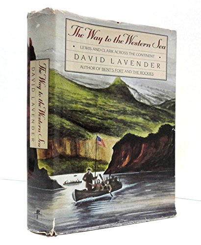 The Way to the Western Sea: Lewis and Clark Across the Continent PDF