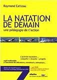 LA NATATION DE DEMAIN, une p�dagogie de l'action