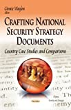 Waylon G Crafting National Security Strategy Documents: Country Case Studies and Comparisons