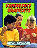 Friendship Bracelets (0688124372) by Camilla Gryski