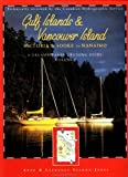 Gulf Islands and Vancouver Island: Victoria and Sookie to Nanaimo (Dreamspeaker Cruising Guide)