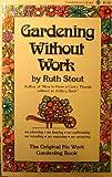 Gardening Without Work: The Original No Work Gardening Book