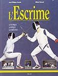 L'Escrime : La Technique - La Pratiqu...