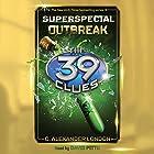 Outbreak: The 39 Clues: Superspecial, Book 1 Hörbuch von C. Alexander London Gesprochen von: David Pittu