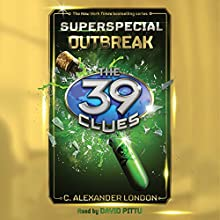 Outbreak: The 39 Clues: Superspecial, Book 1 | Livre audio Auteur(s) : C. Alexander London Narrateur(s) : David Pittu