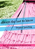 Always the Last to Know (Always the Bridesmaid)