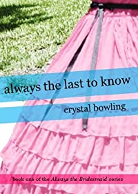 Always The Last To Know by Crystal Bowling ebook deal