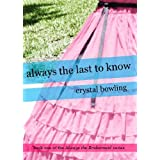 Always the Last to Know (Always the Bridesmaid Book 1) ~ Crystal Bowling