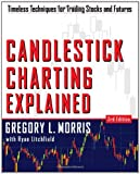 Morris, Greg L.'s Candlestick Charting Explained: Timeless Techniques for Trading Stocks and Futures 3rd (third) edition by Morris, Greg L. published by McGraw-Hill [Paperback] (2006)